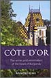 Côte d'Or – The Wines and Winemakers of the Heart of Burgundy – Raymond Blake
