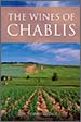 The Wines of Chablis and the Grand Auxerrois – Rosemary George